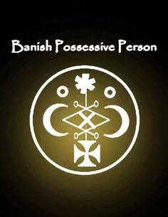 Sigil to Banish a Possessive Person