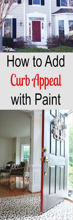 Add curb appeal to your home with something as simple as changing the color of your front door.