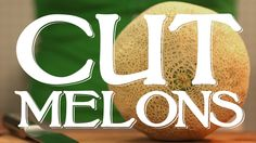 How to Cut a Melon, Mango & Avacado, Pineapple, Segment Citrus plus More! (videos approx 1 min each) Ez, quick, clean & safely.