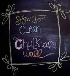 For the Love of Character: How to: Clean a Chalkboard Wall
