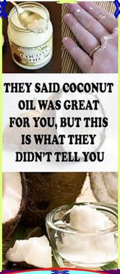 THEY SAID COCONUT OIL WAS GREAT FOR YOU, BUT THIS IS WHAT THEY DIDN�T TELL YOU
