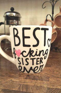 best f*cking sister ever mug gift for sister birthday present sister going away gift long distance mug best sister ever mug -mature content by astraychalet on Etsy https://www.etsy.com/listing/186574145/best-fcking-sister-ever-mug-gift-for