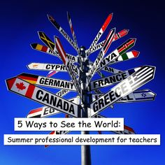 Even if money is tight during the summer, you'll be pleasantly surprised to learn that many of the travel and professional-development opportunities available for teachers are actually funded by the U.S. Government. It's true: even teachers can afford to travel!