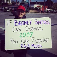 If Britney Spears can survive you can survive miles, haha perfect motivating sign! Running Signs, Running Posters, Running Humor, Running Motivation, Running Workouts, Fitness Motivation, Marathon Signs, Marathon Posters, Half Marathon Training