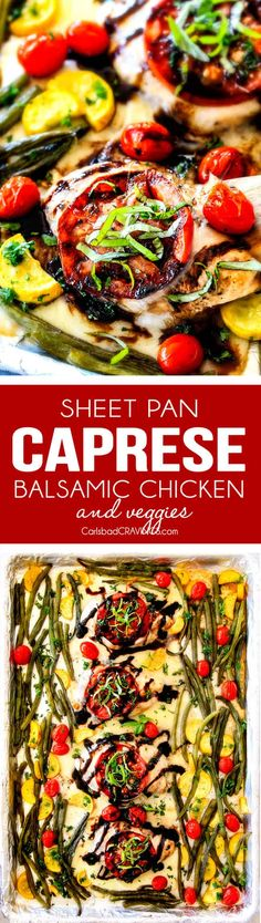 Sheet Pan Caprese Chicken and Veggies is requested weekly at my house!  It's an easy, satisfying meal all in one! Wonderfully juicy, flavor bursting chicken smothered in gooey mozzarella cheese with fresh basil and the most incredible balsamic reduction! via @carlsbadcraving