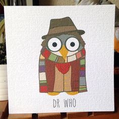Dr Who Owl Greetings Card by FromLittleSeedsUK on Etsy https://www.etsy.com/listing/236907399/dr-who-owl-greetings-card
