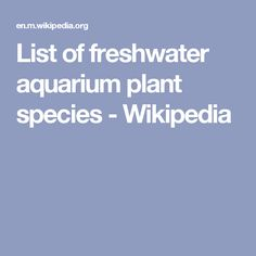 List of freshwater aquarium plant species - Wikipedia