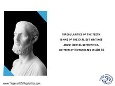 Orthodontic Fact #9 Irregularities of the teeth is one of the earliest writings about dental deformities, written by Hippocrates in 400 BC - Tisseront Orthodontics 11720 Plaza America Dr, Ste 110 Reston, Virginia 20190 Phone: (703) 773-1200 #Orthodontist #braces #TisserontOrtho