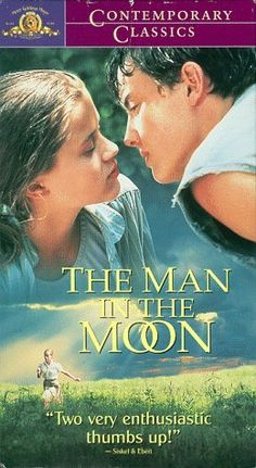 The Man in the Moon: I own this movie, I adore this movie, I cry EVERYTIME I watch this movie!!!