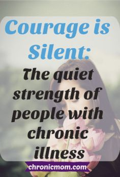 Courage Is Silent: The quiet strength of people with chronic illness Fibromyalgia Causes, Chronic Pain, Cidp, Chronic Illness Quotes, Chronic Fatigue Syndrome, Create Awareness, Invisible Illness, Medical Conditions, Disability