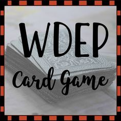 The WDEP card game w