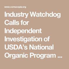 Industry Watchdog Calls for Independent Investigation of USDA's National Organic Program - Cornucopia Institute