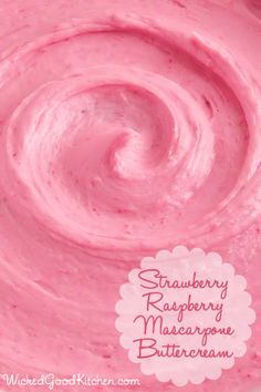 Strawberry-Raspberry Mascarpone Buttercream by WickedGoodKitchen.com ~ Silky-smooth, gorgeous and truly extraordinary. The flavor of this irresistible buttercream is divine and the way it melts on the tongue is truly sublime. It tastes just like strawberry-raspberry cheesecake!