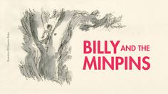 Billy and the Minpins: An exhibition of Quentin Blake's new illustrations for Roald Dahl's last book. The Minpins, The Enormous Crocodile, Roald Dahl Day, The Twits, Magic Fingers, Fantastic Mr Fox, Champions Of The World, The Giant Peach, Quentin Blake