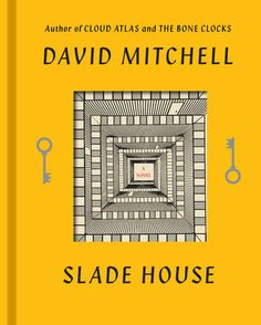 By the New York Times bestselling author of The Bone Clocks and Cloud Atlas | SLADE HOUSE by David Mitchell