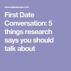 Things To Talk About On A First Date