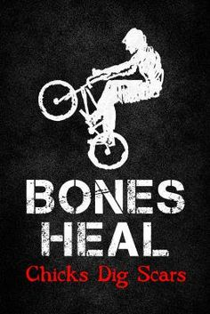 Amazon.com: Bones Heal Chicks Dig Scars BMX Sports Poster