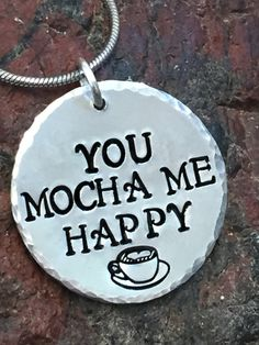 You Mocha Me Happy Hand Stamped Necklace. Coffee by SimplyBySJ