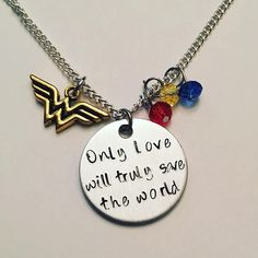 Only Love Will Truly Save The World Wonder Woman Inspired Gal Gadot Steve Trevor Chris Pine Feminism DC Comics Charm Necklace #wonderwoman #galgadot #stevetrevor #chrispine #dccomics #amazonwarrior #inspired #feminism #handstamped #charmnecklace
