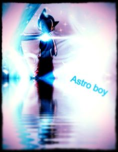 Glow pic Astro Boy by Reid958  Omg my old post?????