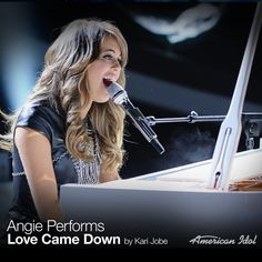 Angie Miller performs Love Came Down by Kari Jobe on 4/10/13. She did such an amazing job! Its sooo encouraging to see someone singing a song like this on a reality tv show!