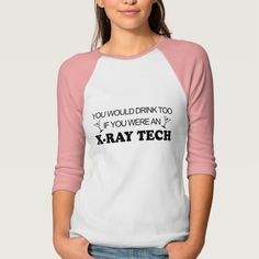 Drink Too - X-Ray Tech T Shirt, Hoodie Sweatshirt