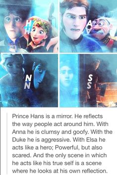HANS WAS SUPPOSED TO BE THE MIRROR IN THE SNOW QUEEN STORY THAT WAS NEVER ACTUALLY USED IN THE MOVIE.   /HE WAS THE MIRROR THAT MADE ELSA TURN 'EVIL'. GUYS./