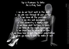 top 10 reasons to date an x-ray tech! you're welcome ;)
