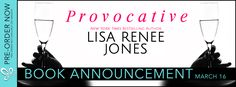 Renee Entress's Blog: [Book Announcement + Giveaway] Provocative by Lisa...