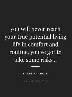 45 Top Life Quotes School Did Not Teach You; get some inspirations from these inspirational life quotes; Taking Risks Quotes, Risk Quotes, Motivational Quotes For Life, New Quotes, Inspiring Quotes About Life, Success Quotes, Quotes Positive, Qoutes, Quotes About Risk