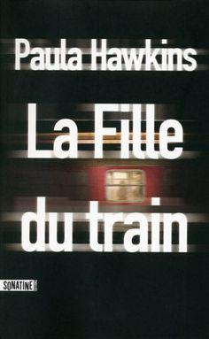 'La Fille du train', de Paula Hawkins : un des thrillers les plus remarqués 100 Books To Read, Fantasy Books To Read, Good Books, My Books, Paula Hawkins, Book Review Blogs, Book Recommendations, Cinema, Critique