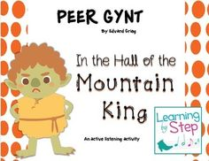 This listening lesson for Edvard Grieg's In the Hall of the Mountain King, from Peer Gynt, is a favorite with my second graders.  The lesson includes an overview of the story, a listening map, and instructions for the active listening activity.  Students love getting to act out the different parts in this story!There are also dynamic cards for a quick assessment and a listening log.There is no music provided due to copyright, but the music can be found easily online.