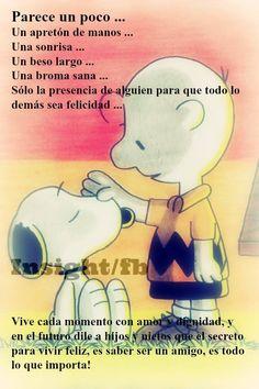 〽️ El secreto para vivir feliz, es saber ser un buen amigo, es todo lo que importa