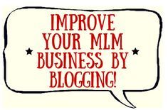 Blogging is a fantastic way to grow your MLM business.   It creates a platform you can to use to brand yourself and recruit almost rejection free.   Learn more by following this blog image back to my blog and reading this post.