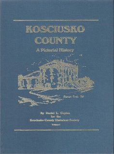 Kosciusko County A Pictorial History Warsaw Mentone Winona Wawasee Indiana Book.  Purchase today at www.BooksBySam.com.  Always FREE Shipping!