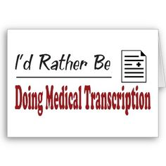 Rather Be Doing Medical Transcription Cards Transcription Training, Medical Transcriptionist, Companies Hiring, Medical Gifts, College Classes, Medical Field, Community College, Good Job, Don't Worry