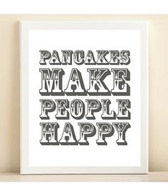 {pancakes make people happy} so true. :)