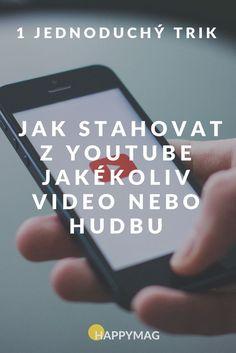 Jak stahovat z Youtube video nebo hudbu během pár sekund? Díky tomuto jednoduchému triku se naučíte, jak stahovat z Youtube jakékoliv písničky a videa.