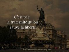 Freedom is saved by fraternity. French For Beginners, Book Writer, Home Quotes And Sayings, French Lessons, Learn French, Fraternity, Cool Words, I Am Awesome, Jokes