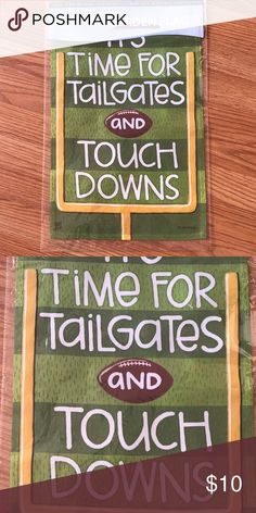 Football garden flag NEW Football garden flag new in packaging. Flag says ITS TIME FOR TAILGATES AND TOUCH DOWNS.  12.5 x 18 Other