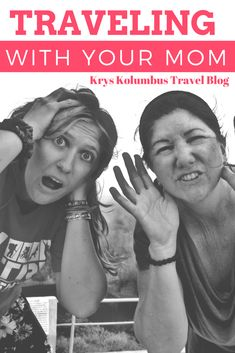 Traveling with your Mom | Travel Tips | Travel Advice Blog | How to Travel with your Mom