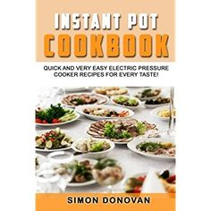Instant Pot Cookbook: Quick And Very Easy Electric Pressure Cooker Recipes For Every Taste (Instant Pot Recipes, Instant Pot Electric, Pressure Cooker, Slow Cooker) (Volume 1) * Visit the image link more details.