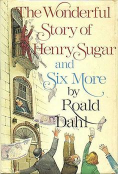 The Wonderful Story of Henry Sugar and Six More, by Roald Dahl. Click on the cover to read the review of this title by Rosemary. ~Via Anchansiri Sriyananda