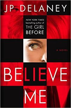 Believe Me by JP Delaney (July 24)   Browse our 11 top picks for you summer reading list.
