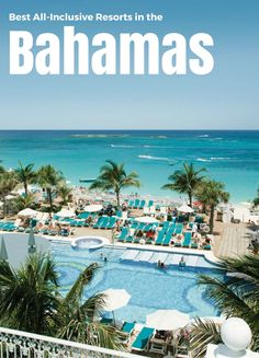 a2a1aeb56 The 8 BEST All-Inclusive Resorts in the Bahamas (with Prices