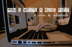 A newbie blogger just emailed me and asked how I blog. So, I sent them this. That's ok, right?