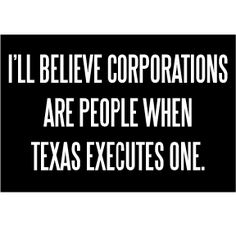 """I'll believe corporations are people when Texas executes one Magnet is 2"""" x 3"""""""