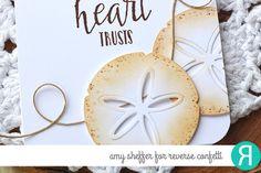 Card by Amy Sheffer. Reverse Confetti stamp set: My Heart Trusts. Confetti Cuts: Sand Dollar. Encouragement card. Faith card. Friendship card. #illustratedfaith
