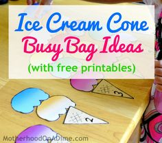 A perfect busy bag for summer!  This idea has free ice cream and cone printables with it--along with a few different ideas for busy bags for preschool to elementary ages!