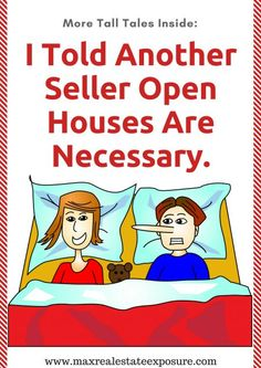 See How Some #realestate Agents Trick Home Sellers Including Telling Them That Open Houses Are Necessary to Sell a Home: http://www.maxrealestateexposure.com/ways-real-estate-agents-deceive-clients/